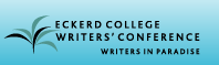 Eckerd College Writers' Conference: Writers in Paradise