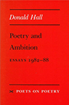 Poetry and Ambition by Donald Hall