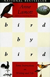 Bird by Bird: Some Instructions of Writing and Life by Annie Lamott