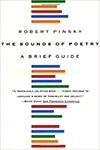 The Sounds of Poetry: A Brief Guide by Robert Pinsky